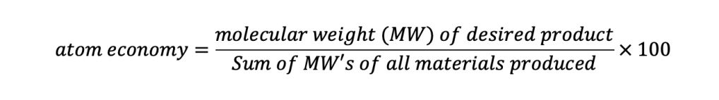 atom economy equation. Molecular weight of desired product over the sum of all molecular weights of the materials produced multiplied by 100.
